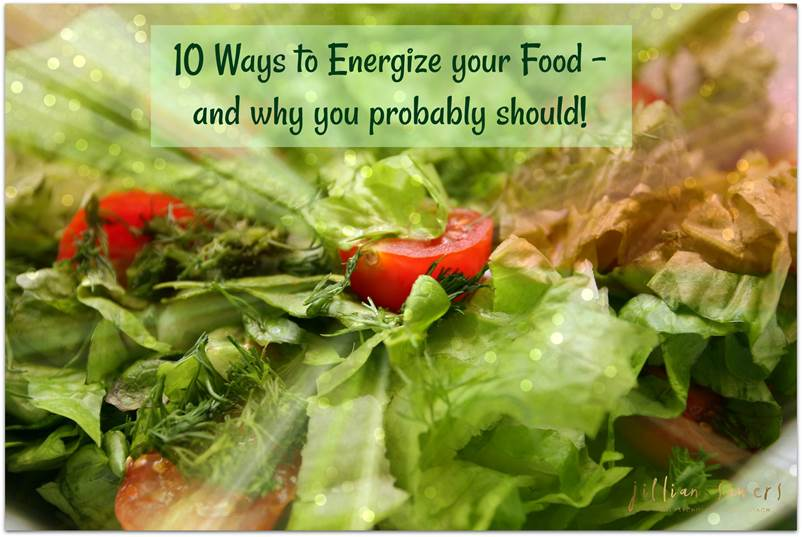 10 Ways to Energize your Food